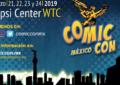 COMIC-CON MÉXICO 2019, LLEGARÁ A NUESTRO PAÍS