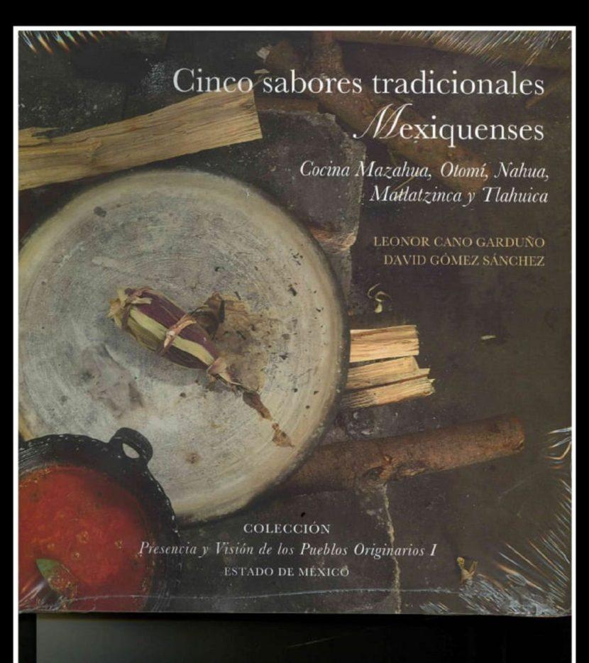 """PRESENTAN UNIVERSIDAD INTERCULTURAL Y CEDIPIEM EL LIBRO """"CINCO SABORES TRADICIONALES MEXIQUENSES"""""""