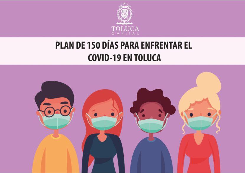 TOLUCA ACTIVA PLAN DE 150 DÍAS PARA ENFRENTAR EL COVID-19