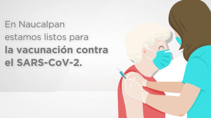 EL MIÉRCOLES INICIA EN NAUCALPAN VACUNACIÓN CONTRA SARS-COV-2