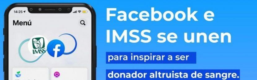 IMSS Y FACEBOOK PROMUEVEN DONACIÓN ALTRUISTA DE SANGRE